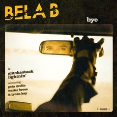 Bye mp3 Album by Bela B. & Smokestack Lightnin' co-starring Peta Devlin Walter Broes & Lynda Kay