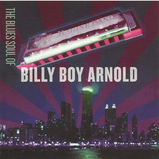 The Blues Soul Of Billy Boy Arnold mp3 Album by Billy Boy Arnold