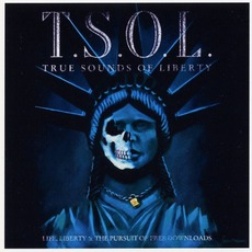 Life, Liberty & The Pursuit Of Free Downloads mp3 Album by T.S.O.L.