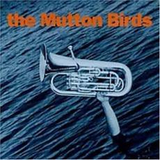 The Mutton Birds mp3 Album by The Mutton Birds
