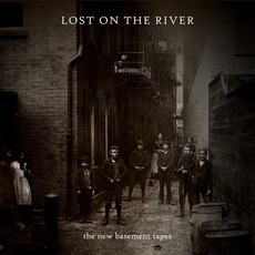 Lost On The River (Deluxe Edition) mp3 Album by The New Basement Tapes