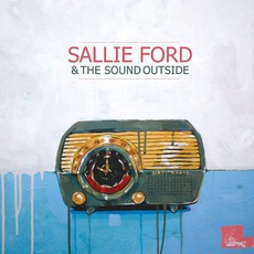 Dirty Radio mp3 Album by Sallie Ford & The Sound Outside
