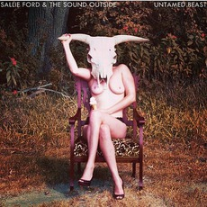 Untamed Beast mp3 Album by Sallie Ford & The Sound Outside
