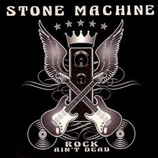 Rock Ain't Dead mp3 Album by Stone Machine