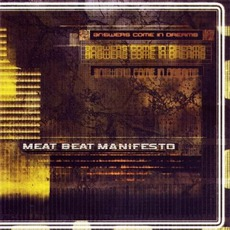 Answers Come In Dreams mp3 Album by Meat Beat Manifesto
