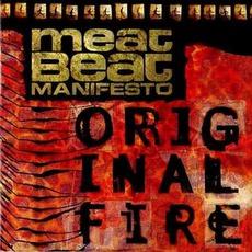 Original Fire by Meat Beat Manifesto