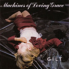 Gilt mp3 Album by Machines Of Loving Grace