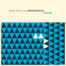 Where We Are mp3 Album by Mackintosh Braun
