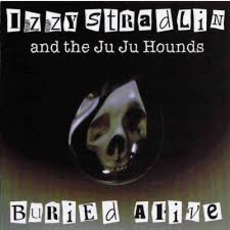 Buried Alive mp3 Album by Izzy Stradlin And The Ju Ju Hounds