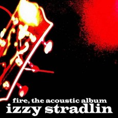 Fire, The Acoustic Album mp3 Album by Izzy Stradlin