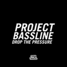 Drop The Pressure mp3 Single by Project Bassline