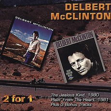 The Jealous Kind / Plain' From The Heart mp3 Artist Compilation by Delbert McClinton