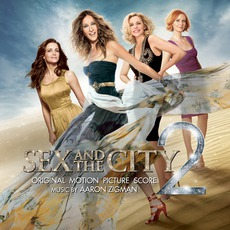 Sex And The City 2: Original Motion Picture Score mp3 Soundtrack by Aaron Zigman