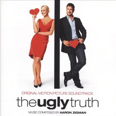 The Ugly Truth mp3 Soundtrack by Aaron Zigman
