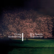 It's Nearly Tomorrow mp3 Album by Craig Armstrong