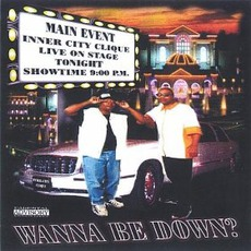 Wanna Be Down mp3 Album by Inner-City Clique