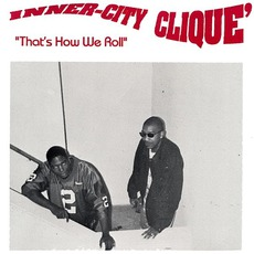 That's How We Roll mp3 Album by Inner-City Clique
