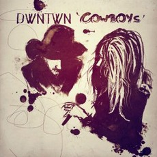 Cowboys mp3 Album by DWNTWN