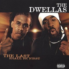 The Last Shall Be First mp3 Album by The Dwellas