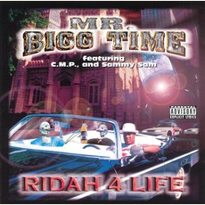 Ridah 4 Life mp3 Album by Mr. Bigg Time