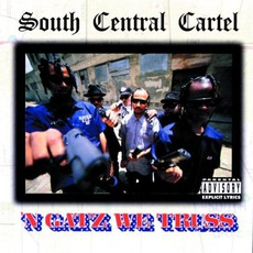 'N Gatz We Truss mp3 Album by South Central Cartel