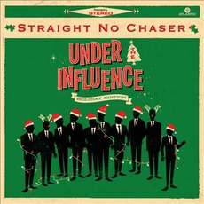 Under The Influence: Holiday Edition mp3 Album by Straight No Chaser