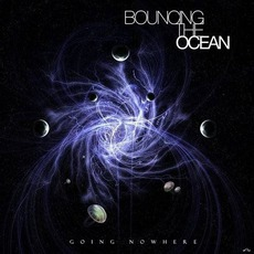 Going Nowhere mp3 Album by Bouncing The Ocean