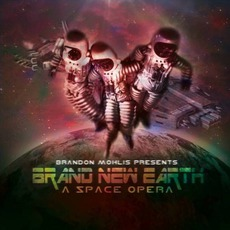 Brand New Earth: A Space Opera mp3 Album by Brandon Mohlis
