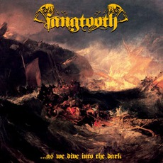 ...As We Dive Into The Dark mp3 Album by Fangtooth