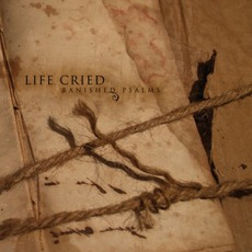 Banished Psalms mp3 Album by Life Cried
