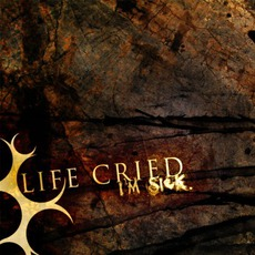 I'm Sick mp3 Album by Life Cried