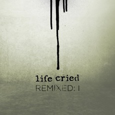 Remixed: I mp3 Album by Life Cried