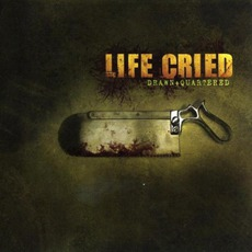 Drawn + Quartered mp3 Album by Life Cried