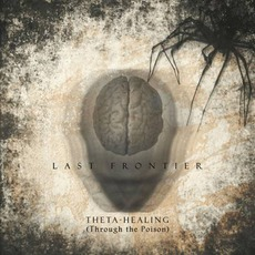 Theta Healing (Through The Poison) mp3 Album by Last Frontier