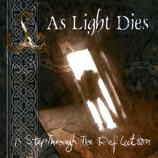 A Step Through The Reflection mp3 Album by As Light Dies
