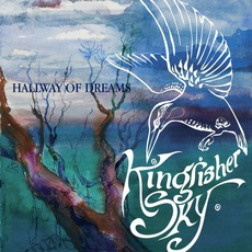 Hallway Of Dreams mp3 Album by Kingfisher Sky