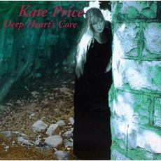 Deep Heart's Core mp3 Album by Kate Price
