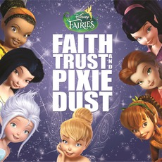 Disney Fairies: Faith, Trust And Pixie Dust mp3 Compilation by Various Artists