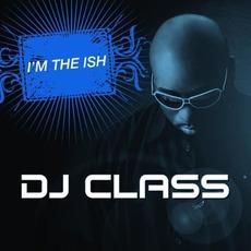 I'm The Ish mp3 Single by DJ Class