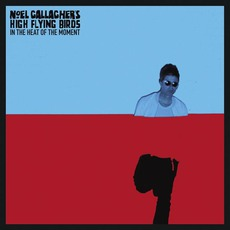 In The Heat Of The Moment mp3 Single by Noel Gallagher's High Flying Birds
