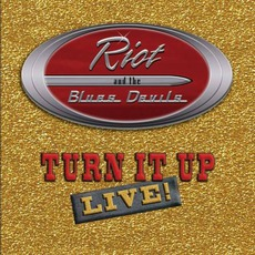 Turn It Up: Live! mp3 Live by Riot And The Blues Devils