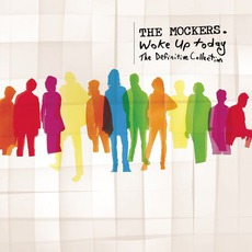 Woke Up Today: The Definitive Collection mp3 Artist Compilation by The Mockers