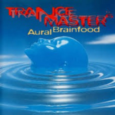 Trancemaster 6: Aural Brainfood mp3 Compilation by Various Artists