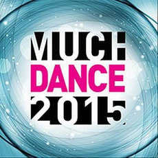Much Dance 2015 mp3 Compilation by Various Artists