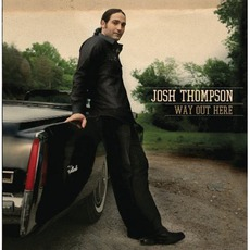 Way Out Here mp3 Album by Josh Thompson