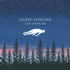 Asleep Versions mp3 Album by Jon Hopkins