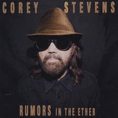 Rumors In The Ether mp3 Album by Corey Stevens