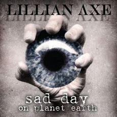 Sad Day On Planet Earth mp3 Album by Lillian Axe