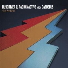 The Weather mp3 Album by Busdriver & Radioinactive With Daedelus