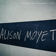 Minutes And Seconds - Live mp3 Live by Alison Moyet